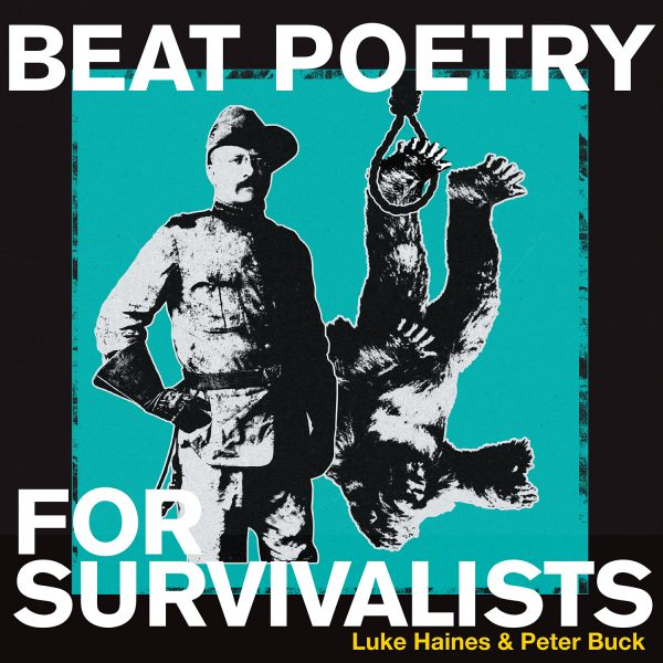 Luke Haines & Peter Buck - Beat Poetry For Survivalists